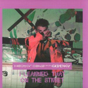 Héctor Oaks a.k.a. Cadency - I Learned That On The Street - OAKS14 - OAKS