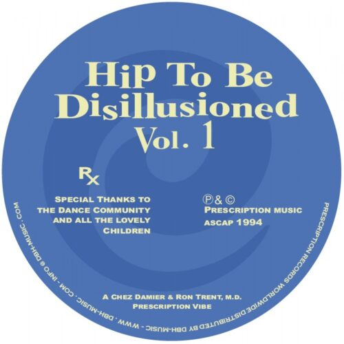 Chez Damier/Ron Trent/M.D - Hip To Be Disillusioned Vol. 1 - PRES107 - PRESCRIPTION RECORDS