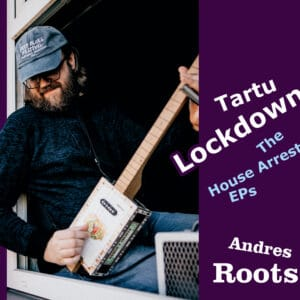 Andres Roots - Tartu Lockdown: the House Arrest Eps - RAR2005 - ROOTS ART RECORDS