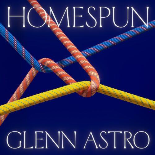 Glenn Astro - Homespun - TARTALB014 - TARTELET