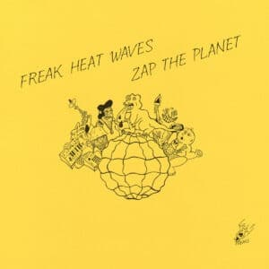 Freak Heat Waves - Zap The Planet - TER070 - TELEPHONE EXPLOSION