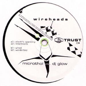 Microthol/DJ Glow - Wireheads - TRUST05 - TRUST 