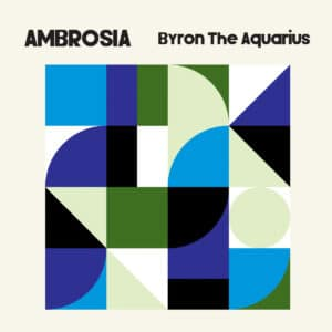 Byron The Aquarius - Ambrosia - AX091 - AXIS