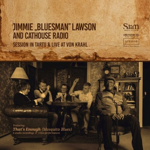 Jimmie Bluesman Lawson And Cathouse Radio - Session In Tartu & Live At Von Krahl - CR01LP - N/A