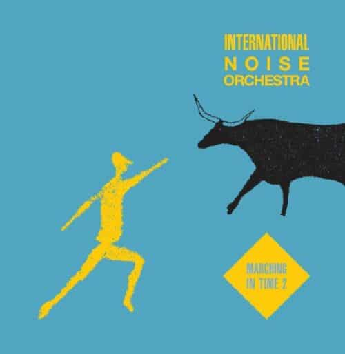 International Noise Orchestra - Marching In Time - ERC093 - EMOTIONAL RESCUE