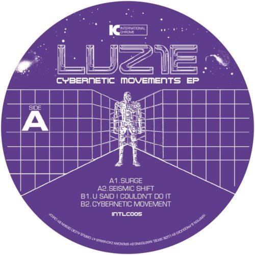 Luz1e - Cybernetic Movements EP - INTLC005 - INTERNATIONAL CHROME