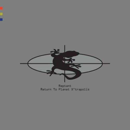 Reptant - Return To Planet X'trapolis - LKR010 - LKR Record