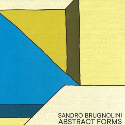 Sandro Brugnolini - Abstract Forms - MPI-LP003 - MUSICA PER IMMAGINI