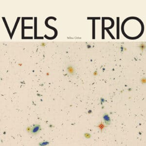 Vels Trio - Yellow Ochre (Black) - RS037LP - RHYTHM SECTION