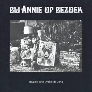 Lyckle De Jong - Bij Annie Op Bezoek - SONLP-004 - SOUTH OF NORTH