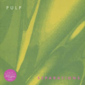Pulp - Separations (2012 Reissue) - FIRELPE26 - FIRE RECORDS