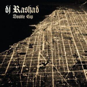 DJ Rashad - Double Cup - HDBLP020 - HYPERDUB