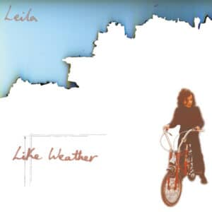 Leila - Like Weather - LOVE118 - MODERN LOVE