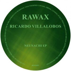 Ricardo Villalobos - Neunachi EP - RWX013 - RAWAX