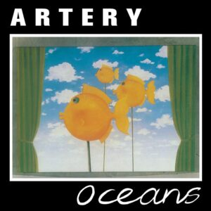 Artery - Oceans - SPITTLE105LP - SPITTLE RECORDS