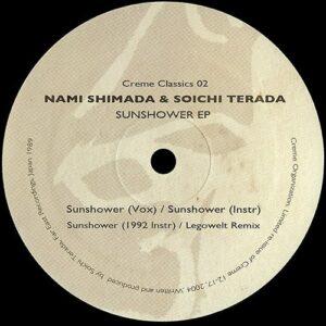 Nami Shimada & Soichi Terada - Sunshower EP - CREMECLASSICS02 - CRÈME ORGANIZATION ?