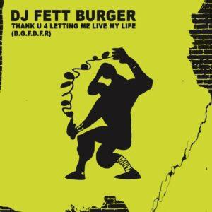 Dj Fett Burger - Thank U 4 Letting Me Live My Life - FETT404 - MONGO FETT