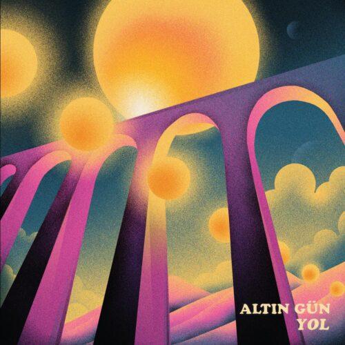 Altin Gün - Yol - GBLP103 - GLITTERBEAT