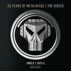 John B - 25 Years Of Metalheadz - Part 1 - MDZ25001 - METALHEADZ