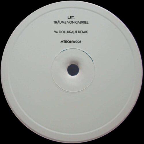 L.F.T. - Träume Von Gabriel (Dollkraut remix) - MTRONW008 - MECHATRONICA MUSIC