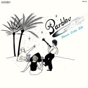 Parbleu - Danse Cette Zik - PRD1018 - PERIODICA RECORDS ?