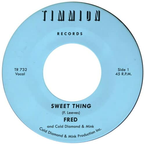 Fred (Ft. Cold Diamond & Mink) - Sweet Thing / My Baby's Outta Sight - TR732 - TIMMION