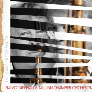Raivo Tafenau/Tallinn Chamber Orchestra - The Same Differences - 6417138675316 -