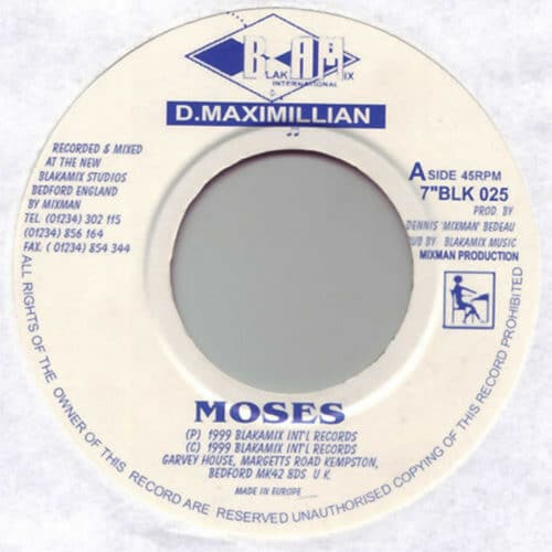 D Maximillian - Moses / Moses Riddim - BLK025 - BLAKAMIX INTERNATIONAL