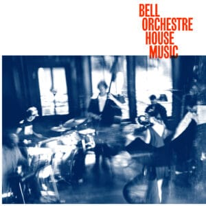 Bell Orchestre - House Music (Ltd clear vinyl) - ERATPLE141 - ERASED TAPES