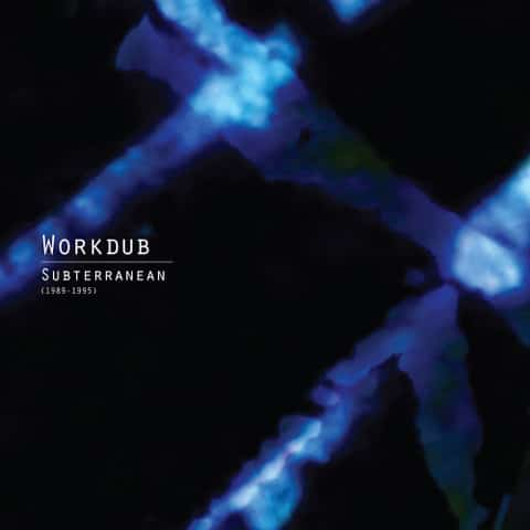 Workdub - Subterranean (1989-1995) - LER1010 - LEFT EAR RECORDS