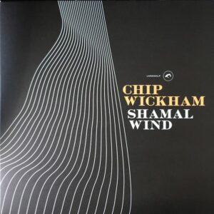 Chip Wickham - Shamal Wind - LMNK60LP - LOVEMONK