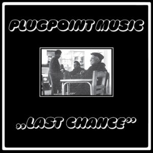 Plugpoint Music - Last Chance - MW076 - MINIMAL WAVE