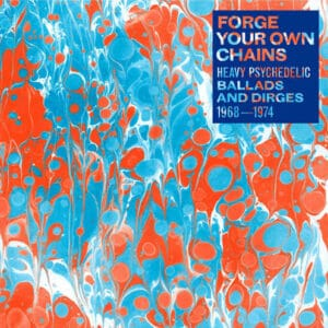 Various/Egon - Forge Your Own Chains: Heavy Psychedelic Ballads And Dirges 1968-1974 - NA5046-1 - NOW AGAIN