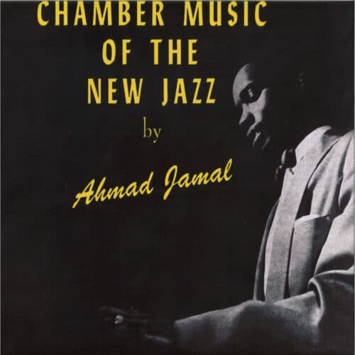 Ahmad Jamal Trio - Chamber Music Of The New Jazz - ND013-RP - NAKED LUNCH