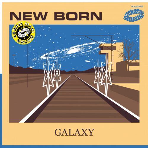 New Born - Galaxy EP - SCHATZI002 - SCHATZI MUZIK