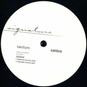 Calibre - Taciturn - SIG024RP - SIGNATURE