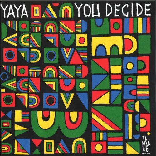 Yaya - You Decide - TMNG009 - TAMANGO RECORDS