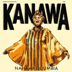 Nahawa Doumbia - Kanawa - ATFA039 - AWESOME TAPES FROM AFRICA