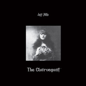 Jeff Mills - Clairvoyant - AX097 - AXIS