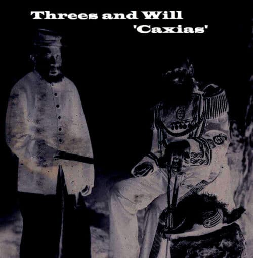 Threes And Will - Caxias - BAA1 - BIZARRE AUDIO ARTS