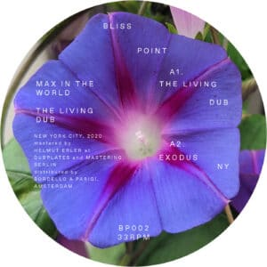 Max In The World - The Living Dub EP - BP02 - BLISS POINT