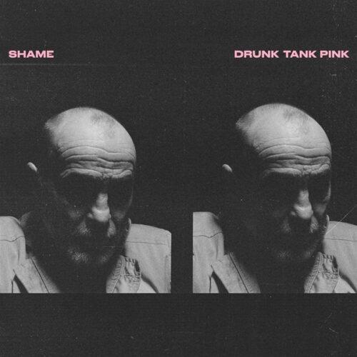 Shame - Drunk Tank Pink - DOCLP204 - DEAD OCEANS