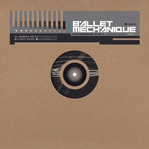 Ballet Mechanique - Borrenbergs 12 EP II - DSR-X21 - DELSIN RECORDS