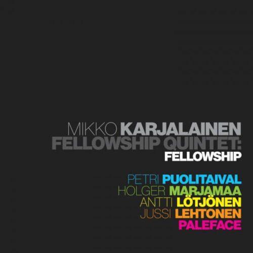 Mikko Karjalainen Fellowship Quintet - Fellowship - ECD-2020126 - ECLIPSE MUSIC