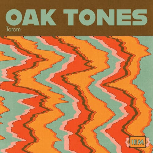 Torom - Oak Tones - IEMV002 - INTERNATIONAL EXTRATERRESTRIAL