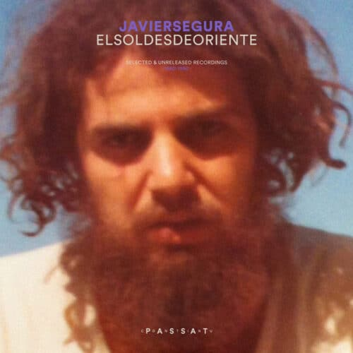 Javier Segura - El Sol Desde Oriente (Selected & Unreleased Recordings 1980-1990) - PC001 - PASSAT CONTINU