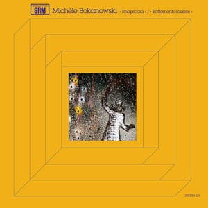 Michèle Bokanowski - Rhapsodia / Battements solaires - REGRM-025 - RECOLLECTION GRM