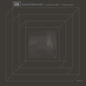Lionel Marchetti - La grande vallée / Micro-climat - REGRM-026 - RECOLLECTION GRM