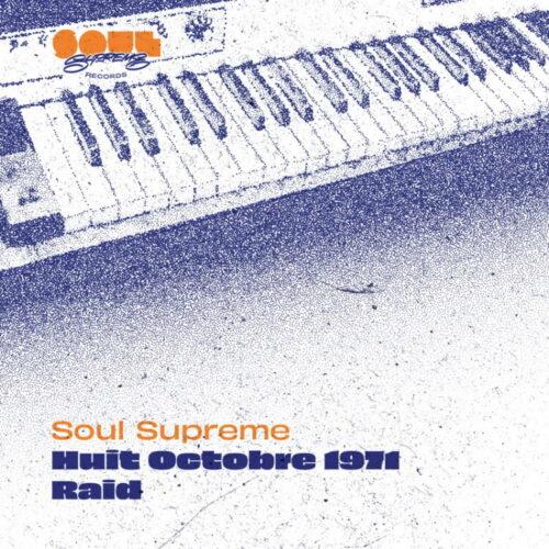 Soul Supreme - Huit Octobre 1971 / Raid - SSR45002 - SOUL SUPREME
