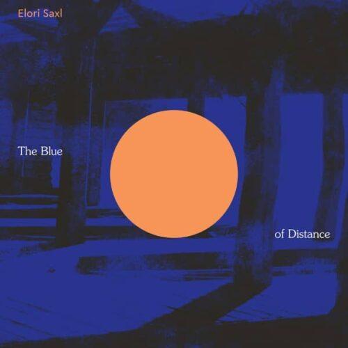 Elori Saxl - The Blue of Distance (cloudy clear vinyl) - WV211LP-C1 - WESTERN VINYL